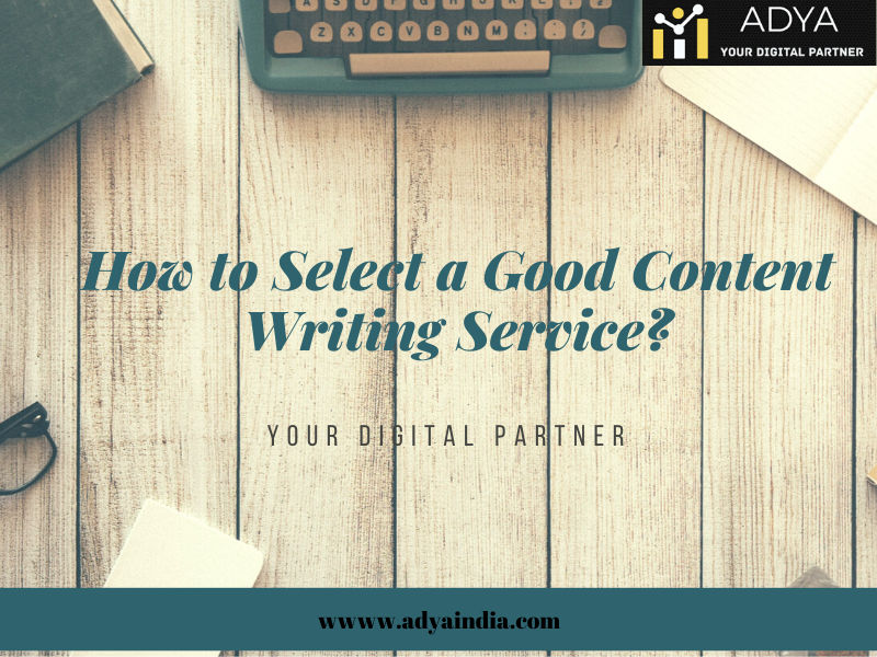 How to Select a Good Content Writing Service